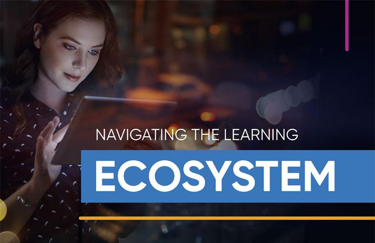 """Photo of a woman using a smart tablet, with the caption: """"Navigating the Learning Ecosystem"""""""